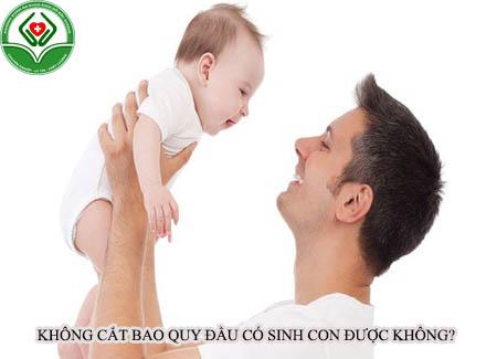 Không cắt bao quy đầu có sinh con được không?